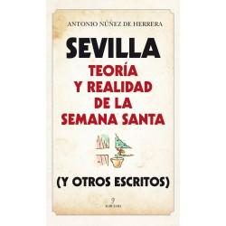 Sevilla: Teoría y realidad de la Semana Santa (y otros escritos)