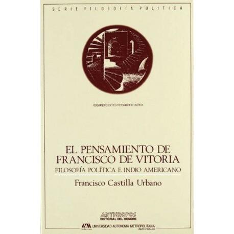 El pensamiento de Francisco de Vitoria: Filosofia politica e indio americano