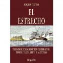 El estrecho. Treinta siglos de historia en Gibraltar, Tánger, Tarifa, Ceuta y Algeciras