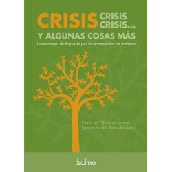 Crisis, crisis, crisis... y algunas cosas más