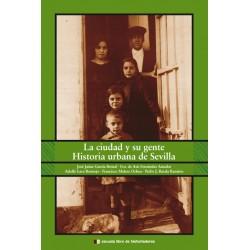 La ciudad y su gente. Historia urbana de Sevilla