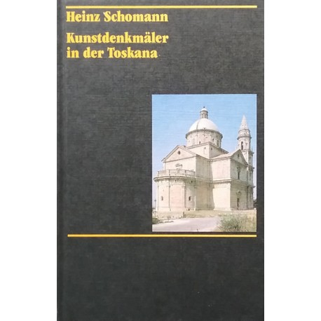 Kunstdenkmäler in Italien : Toskana (ohne Florenz)