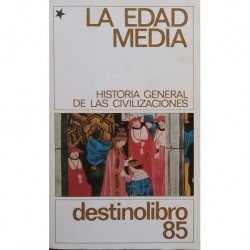 La Edad Media. Historia general de las civilizaciones