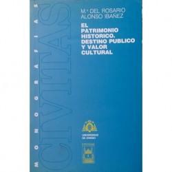 El patrimonio histórico. Destino público y valor cultural