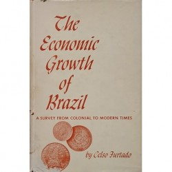 The economic growth of Brazil. A survey from colonial to modern times