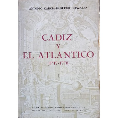 Cádiz y el Atlántico (1717-1778)