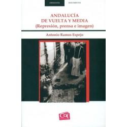 Andalucía de vuelta y media (represión, prensa e imagen)