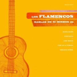 Los flamencos hablan de sí mismos. Volumen III