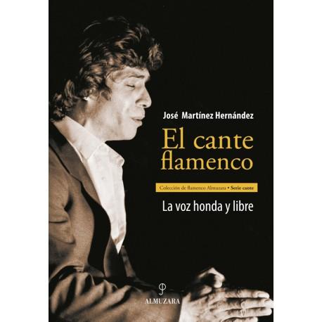 El cante flamenco. La voz honda y libre