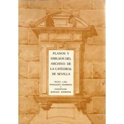 Planos y dibujos del archivo de la Catedral de Sevilla (siglos XVI-XX)