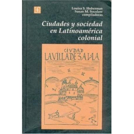 Ciudades y sociedad en Latinoamérica colonial