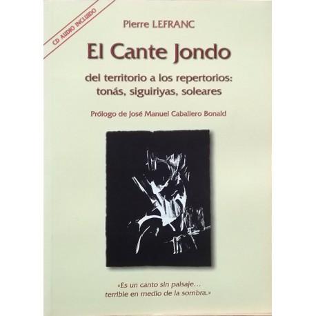 El cante jondo: del territorio a los repertorios : tonás, siguiriyas, soleares