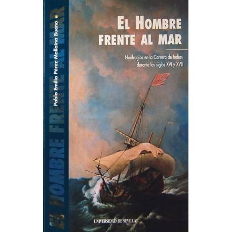 El hombre frente al mar. Naufragios en la Carrera de Indias durante los siglos XVI y XVII