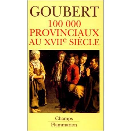 Cent mille provinciaux au XVII° siècle