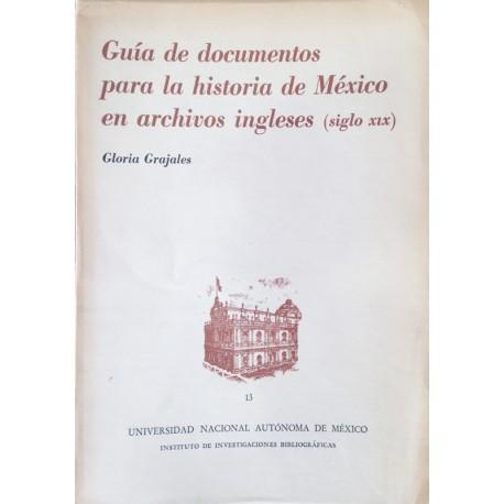Guía de documentos para la historia de México en archivos ingleses ( siglo XIX )