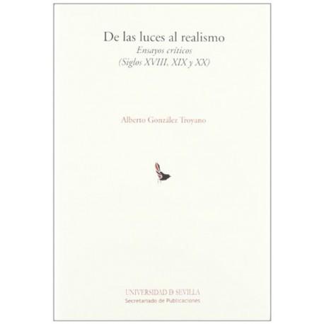 De las luces al realismo: ensayos críticos (siglos XVIII, XIX y XX)
