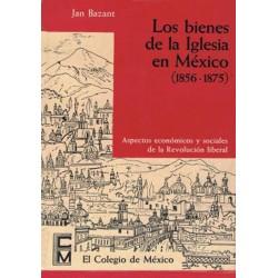 Los bienes de la Iglesia en México, 1856-1875 : aspectos económicos y sociales de la Revolución liberal