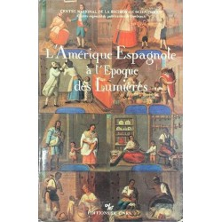 L'Amérique espagnole à l'époque des Lumières : tradition, innovation, représentations