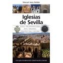 Iglesias de Sevilla. Una guía completa de la ciudad templo a templo
