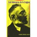 Las máscaras de lo trágico. Filosofía y tragedia en Miguel de Unamuno