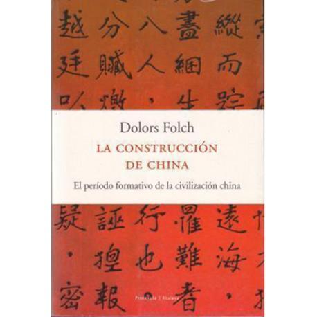 La construcción de China. El período formativo de la civilización china