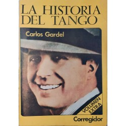 La historia del tango. Carlos Gardel
