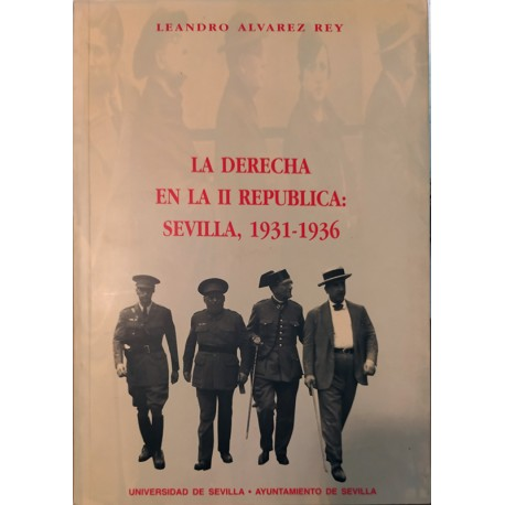 La Derecha en la II Republica: Sevilla, 1931-1936