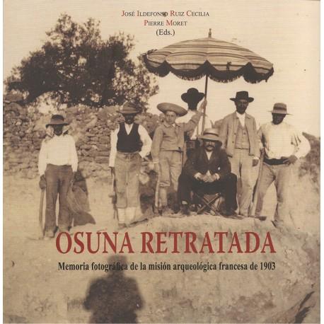 Osuna retratada. Memoria fotográfica de la misión arqueológica francesa, 1903