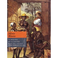 El fracaso de la nación. Región, clase y raza en el Caribe colombiano (1717-1810)