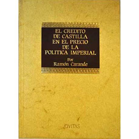 El crédito de Castilla en el precio de la política imperial
