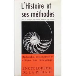 L'histoire et ses méthodes: recherche, conservation et critique des témoignages
