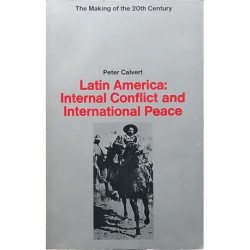 Latin America. Internal conflict and international peace