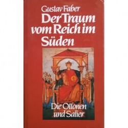Der Traum vom Reich im Süden. Die Ottonen und Salier