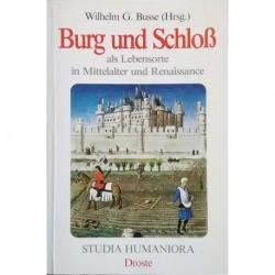Burg und Schloß als Lebensorte im Mittelalter und Renaissance