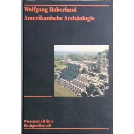 Amerikanische Archäologie. Geschichte, Theorie, Kulturentwicklung