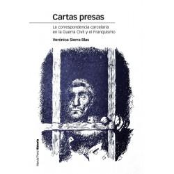 Cartas presas, la correspondencia carcelaria en la Guerra Civil y el Franquismo