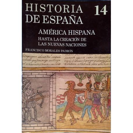 América hispana. Hasta la creación de las nuevas naciones