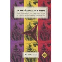 La España de Alvah Bessie. De la guerra civil a la Transición, según un miembro de las Brigadas Internacionales