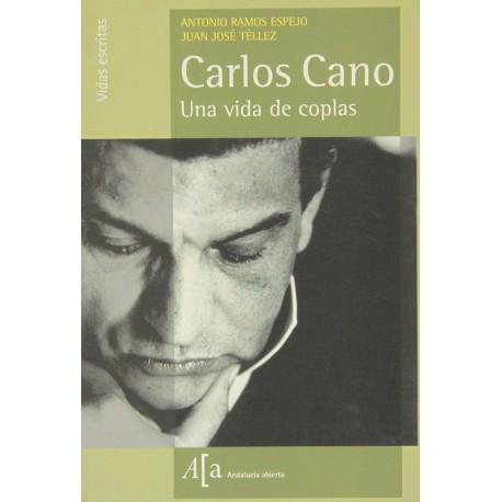 Carlos Cano. Una Vida De Copla
