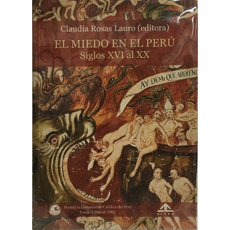 El miedo en el Perú. Siglos XVI al XX