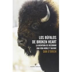 Los búfalos de Broken Heart. La aventura de recobrar una vida noble y salvaje