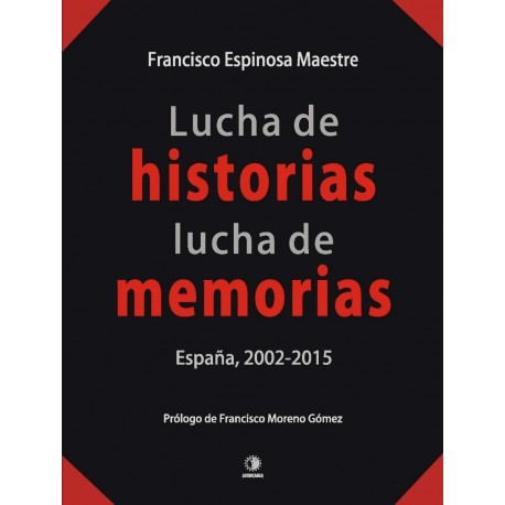 Lucha de historias, lucha de memorias. España 2002-2015