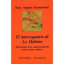 El interrogatorio de La Habana: Autorretrato de la contrarrevolución