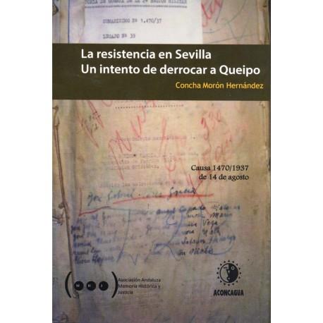 La resistencia en Sevilla. Un intento de derrocar a Queipo