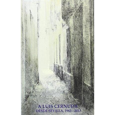 A Luis Cernuda. Desde Sevilla, 1963-2013